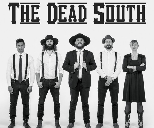The Dead South - Wednesday...